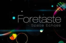 Foretaste – Space Echoes