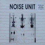 Noise Unit – Agitate / In Vain