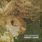Robert Logan – Flesh Decomposed