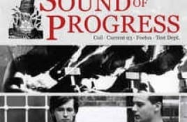 From the vaults: 'The Sound Of Progress' DVD feat. Coil, Current 93, Foetus, Test Dept.