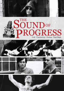 From the vaults:'The Sound Of Progress' DVD feat. Coil, Current 93, Foetus, Test Dept.