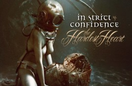 New album In Strict Confidence, 'The hardest heart', available in 3 formats - order your limited edition copies here