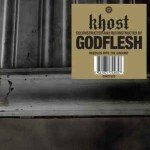 Khost [Deconstructed And Reconstructed By] Godflesh
