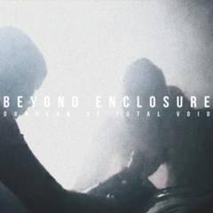 Beyond Enclosure