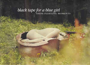 Black Tape For A Blue Girl – These Fleeting Moments