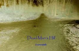 Dead Man's Hill – Crossroads
