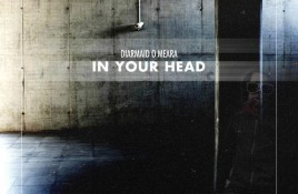 Diarmaid O'Meara – In Your Head