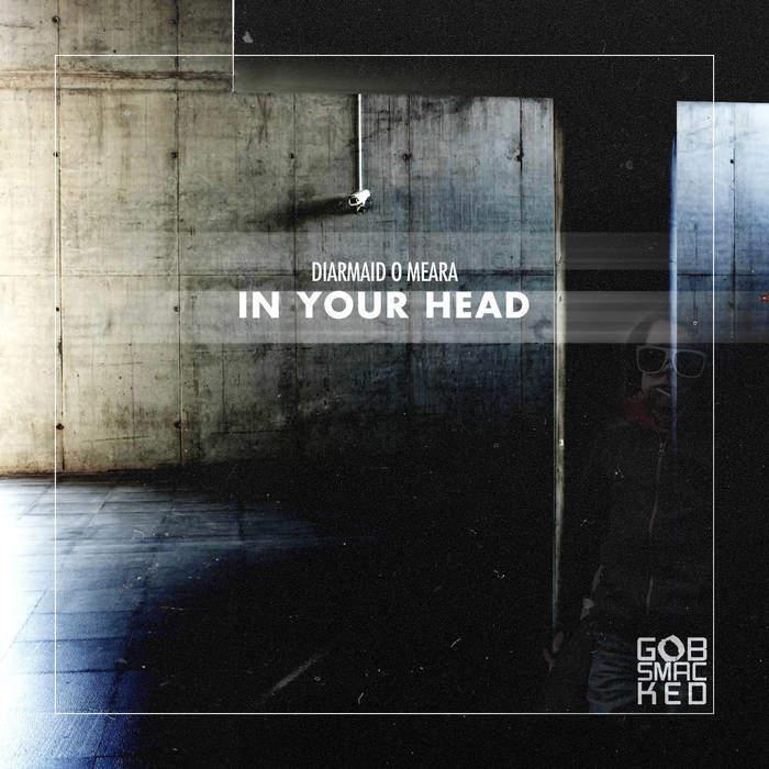Diarmaid O'Meara – In Your Head