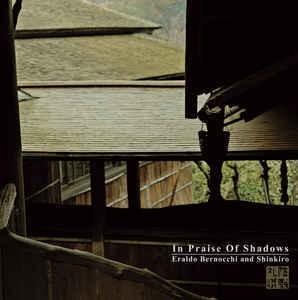 Eraldo Bernocchi and Shinkiro – In Praise Of Shadow