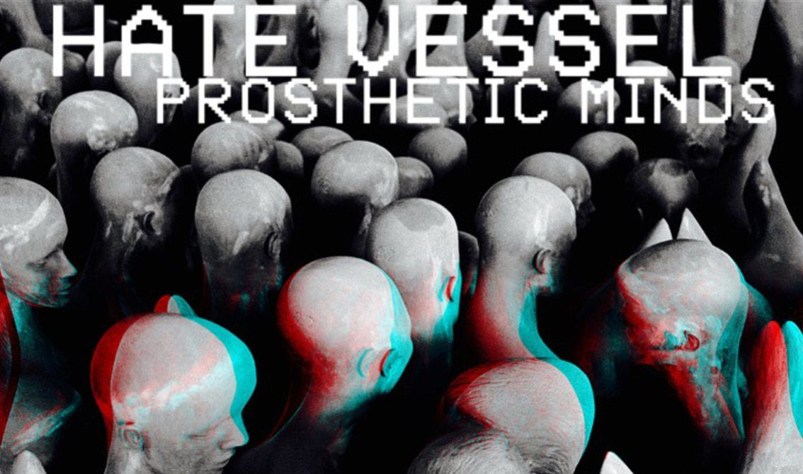 Exclusive pre-release screening new single'Prosthetic Minds' by industrial act Hate Vessel