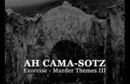 Ah Cama-Sotz – Exorcise - Murder Themes III