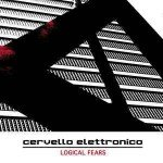 Cervello Elettronico – Logical Fears