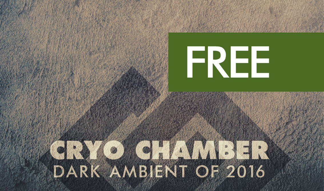 Cryo Chamber releases 1-hour free'Dark Ambient of 2016' track