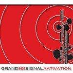 Grand((Ø))Signal – Aktivation