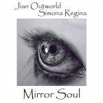 Jian Outworld & Simona Regina – Mirror Soul