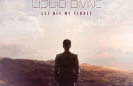 Liquid Divine – Get Off My Planet