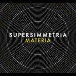 Supersimmetria – Materia