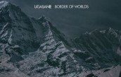 Ugasanie sees 'Border of Worlds' released on Cryo Chamber - listen here