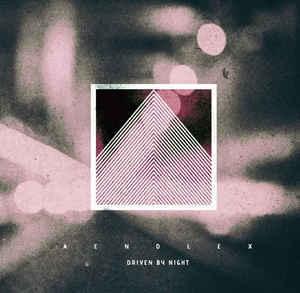 Aendlex – Driven By Night