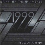 Army Of The Universe – 1999 & The Aftershow