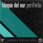 Bloque Del Sur – Periferia