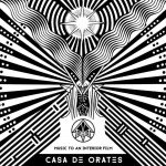 Casa De Orates – Music To An Interior Film