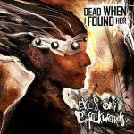 Dead When I Found Her – Eyes On Backwards