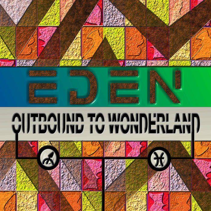 Eden – Outbound To Wonderland