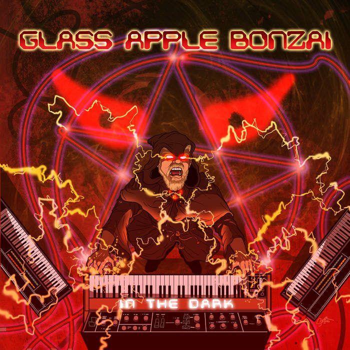 Glass Apple Bonzai – In The Dark