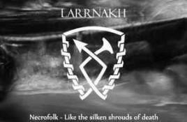 Larrnakh – Necrofolk – Like The Silken Shrouds Of Death