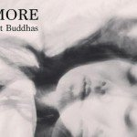 Cult act No More returns with vinyl/CD 'Touchlight Buddhas' incl. reworked/unreleased tracks