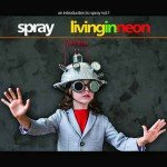 Spray – Living In Neon