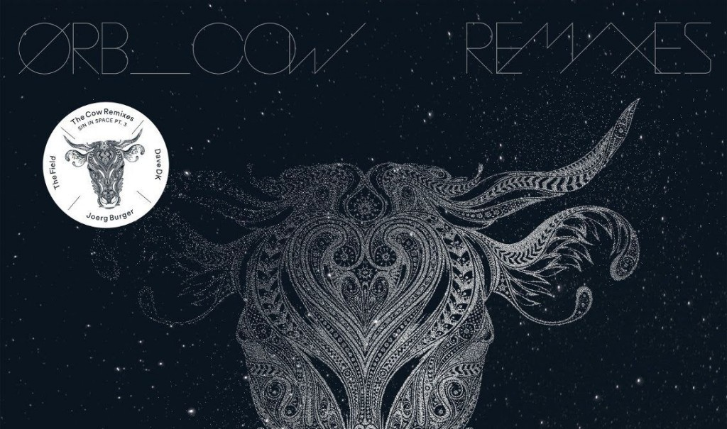 The Orb's newest'Cow/Chill Out, World' EP gets remixed by The Field, Dave DK, Jörg Burger