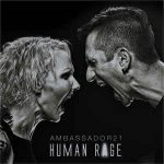 Ambassador21 – Human Rage