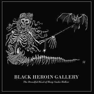 Black Heroin Gallery – The Dreadful Dead Of Hoop Snake Hollow