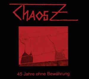 ChaosZ – 45 Jahre Ohne Bewährung