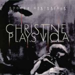 Christine Plays Viola – Spooky Obsessions