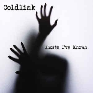 Coldlink – Ghosts I've Known