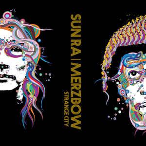 Sun Ra / Merzbow – Strange City