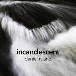 Daniel Ruane – Incandescent