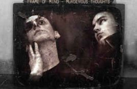 Frame Of Mind – Murderous Thoughts