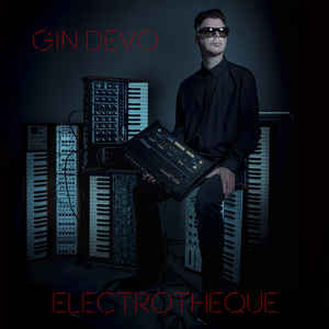 Gin Devo – Electrotheque