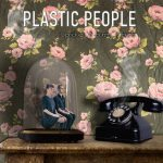 Plastic People – It Prickles, It Burns, It Hurts