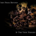 Torn From Beyond – If The View Freezes