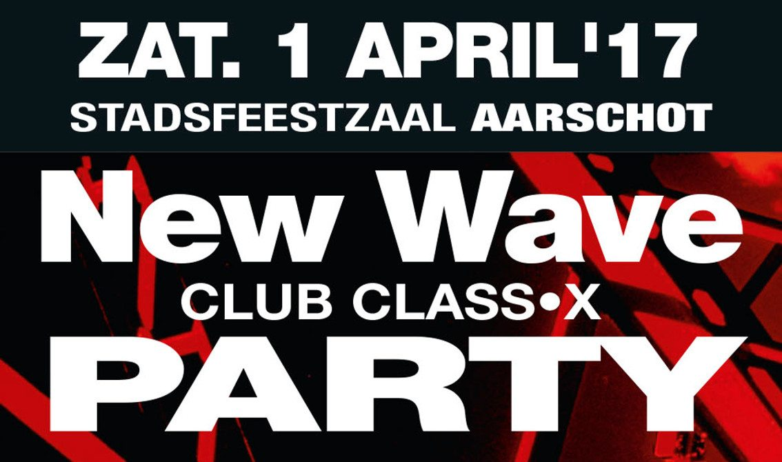 5 tickets to win via Side-Line for New Wave Club Class-X Party in Aarschot (April 1, 2017)