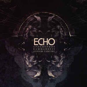 Apocryphos, Kammarheit, Atrium Carceri – Echo