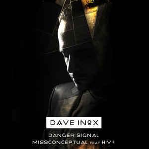 Dave Inox feat. HIV+ - Danger Signal/MissConceptual