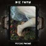 Die Form – Psychic Poison