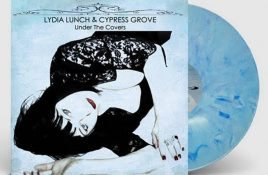 Lydia Lunch & Cypress Grove cover The Doors, Tom Petty and lots more on 'Under the covers' cover album - available on vinyl too