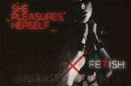 She Pleasures Herself – Fetish